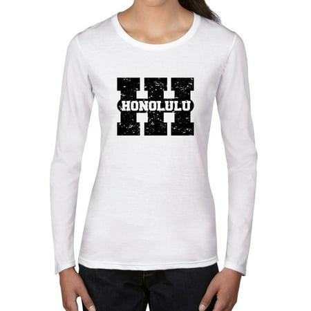 Honolulu, Hawaii HI Classic City State Sign Women's Long Sleeve T-Shirt for $<!---->