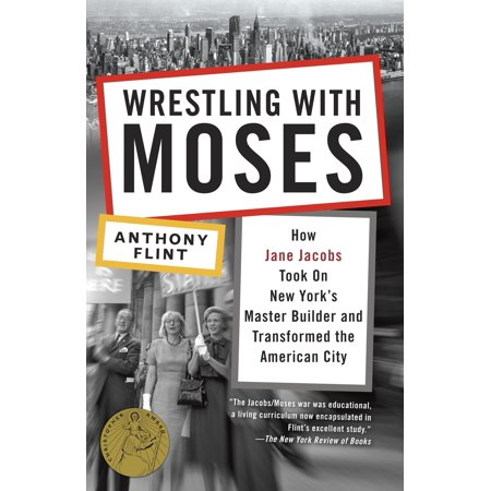 Wrestling with Moses : How Jane Jacobs Took On New York's Master Builder and Transformed the American City](Party City Jake And The Neverland Pirates)