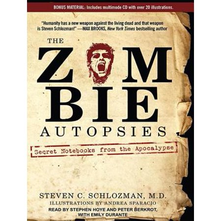 The Zombie Autopsies: Secret Notebooks from the Apocalypse; Includes Bonus Material On Multimode CD