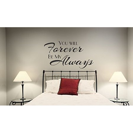 Wall Decal You Will Forever Be My Always Bedroom Love Quotes Wall Decals  Sticker, 36x20 , Black