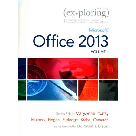 Exploring Microsoft Office 2013  Volume 1   Visualizing Technology Complete