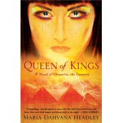 Queen of Kings : A Novel of Cleopatra, the Vampire