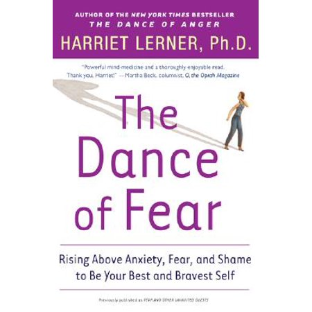 The Dance of Fear : Rising Above the Anxiety, Fear, and Shame to Be Your Best and Bravest (Best Therapy For Anxiety Disorders)