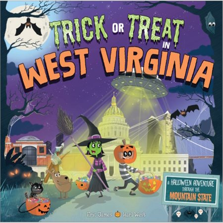 Trick or Treat in West Virginia : A Halloween Adventure Through the Mountain State