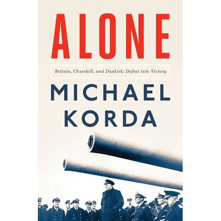 Alone : Britain, Churchill, and Dunkirk: Defeat Into Victory ()