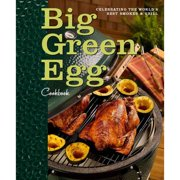 Big Green Egg Cookbook: Celebrating the World #39;s Best Smoker   Grill