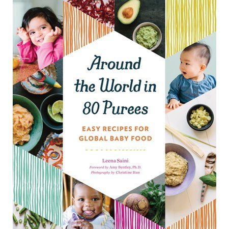 Around the World in 80 Purees : Easy Recipes for Global Baby (Best Baby Puree Recipes)