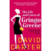 The Life and Loves of Gringo Greene - eBook