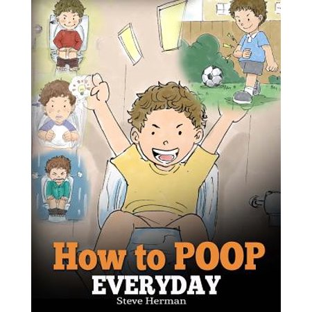 How to Poop Everyday : A Book for Children Who Are Scared to Poop. a Cute Story on How to Make Potty Training Fun and Easy. - The Cute Kid Promo Code