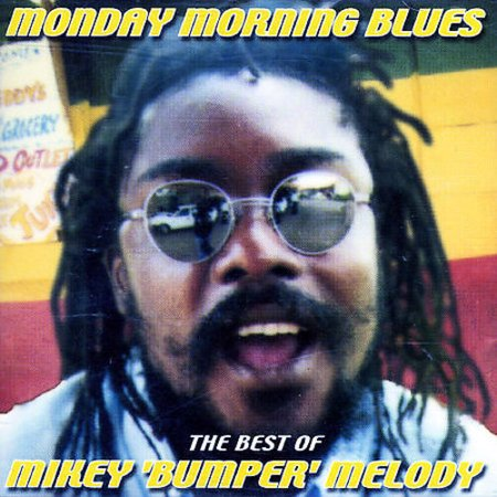 MONDAY MORNING BLUES: THE BEST OF MIKEY 'BUMPER'