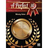 A Perfect 10, Book 1 : 10 Piano Solos in 10 Styles
