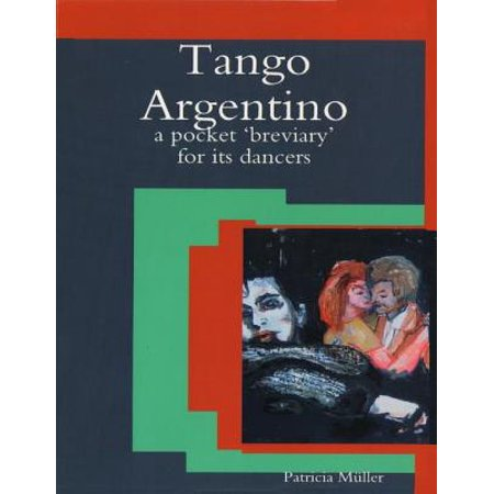 Tango Argentino: A Pocket 'Breviary' for Its Dancers - eBook