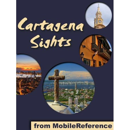 Cartagena Sights: a travel guide to the top attractions in Cartagena, Bolivar, Colombia (Mobi Sights) - eBook