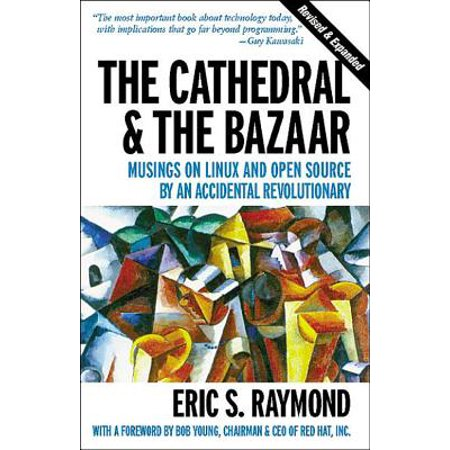 The Cathedral & the Bazaar : Musings on Linux and Open Source by an Accidental