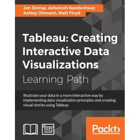 Tableau: Creating Interactive Data Visualizations - eBook
