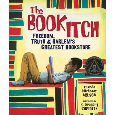 The Book Itch : Freedom, Truth & Harlem's Greatest
