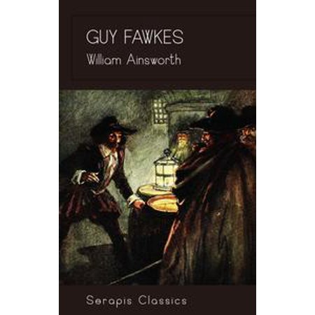 Guy Fawkes (Serapis Classics) - eBook (High Quality Guy Fawkes Mask)