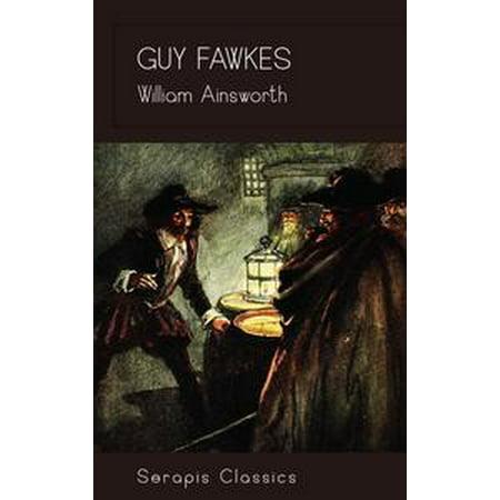 Guy Fawkes (Serapis Classics) - eBook - Guy Fawkes Costume