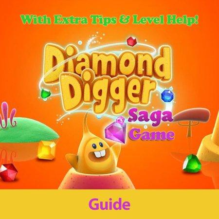 Diamond Digger Saga Game: Guide With Extra Tips & Level Help! - eBook (Diamond Digger Halloween)