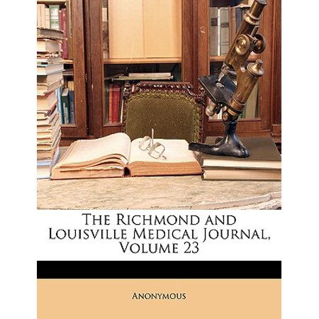 The Richmond and Louisville Medical Journal, Volume 23