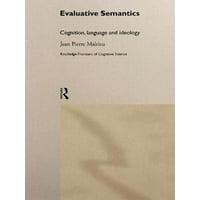 Evaluative Semantics : Cognition, Language and Ideology
