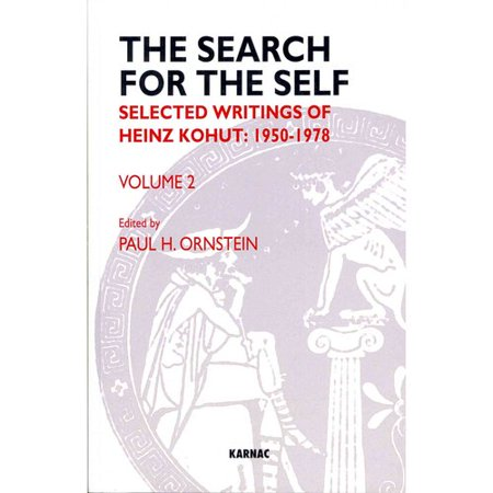 The Search for the Self: Selected Writings of Heinz Kohut: 1950-1978