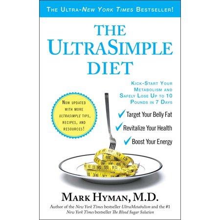 The UltraSimple Diet : Kick-Start Your Metabolism and Safely Lose Up to 10 Pounds in 7