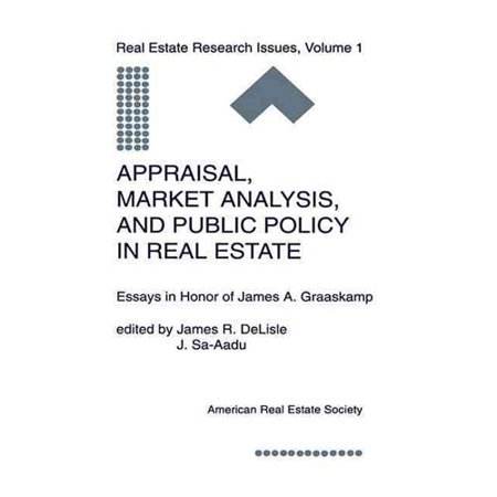 Appraisal, Market Analysis, and Public Policy in Real Estate: Essays in Honor of James A. Graaskamp