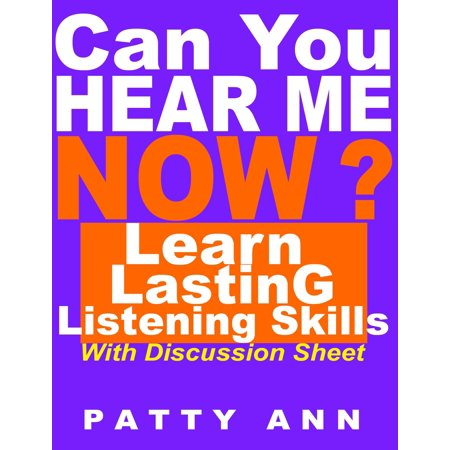 Can You Hear Me Now? Learn Lasting Listening Skills -