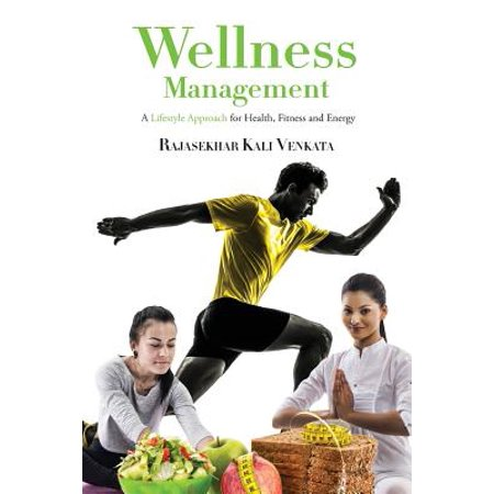 Wellness Management: A Lifestyle Approach for Health, Fitness and Energy