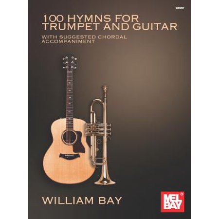 100 Hymns for Trumpet and Guitar Classical Hymns Trumpet