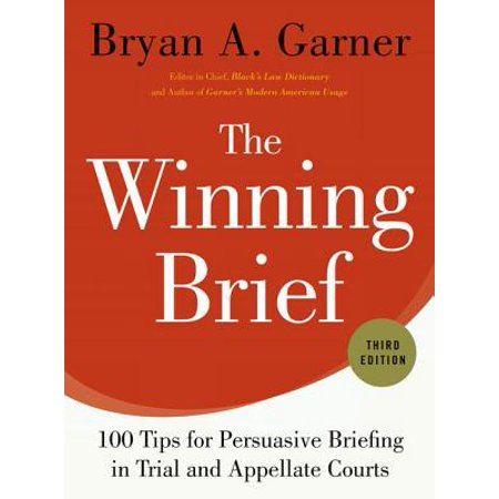 The Winning Brief : 100 Tips for Persuasive Briefing in Trial and Appellate (Tips On Representing Yourself In Family Court)