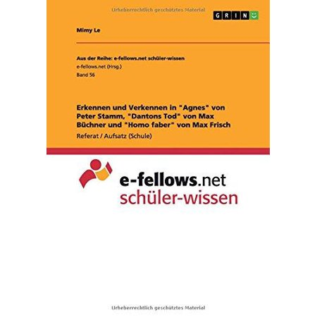 """Erkennen Und Verkennen in """"Agnes"""" Von Peter Stamm, """"Dantons Tod"""" Von Max Buchner Und """"Homo Faber"""" Von Max Frisch - image 1 de 1"""