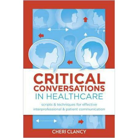 Critical Conversations  Scripts   Techniques For Effective Interprofessional   Patient Communication