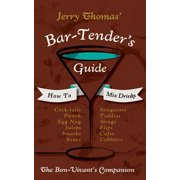 Jerry Thomas' Bartenders Guide : How to Mix Drinks 1862 Reprint: A Bon Vivant's Companion