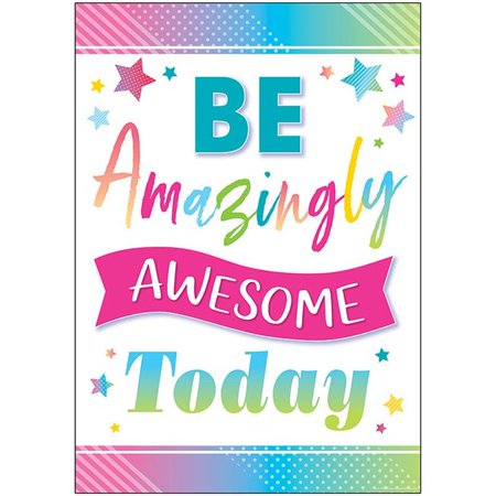 Teacher Created Resources TCR7938 13.37 x 19 in. Be Amazingly Awesome Today Positive Poster (Resource Poster)