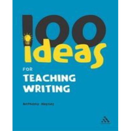 100 Ideas for Teaching Writing