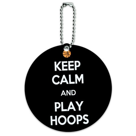 - Keep Calm And Play Hoops Basketball Round ID Card Luggage Tag