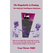 The Singularity is Coming: The Artificial Intelligence Explosion - eBook