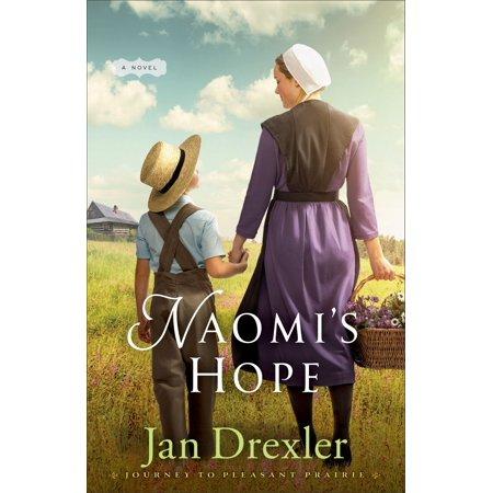 Naomi's Hope (Journey to Pleasant Prairie Book #3) - (Wisconsin Pleasant Prairie)