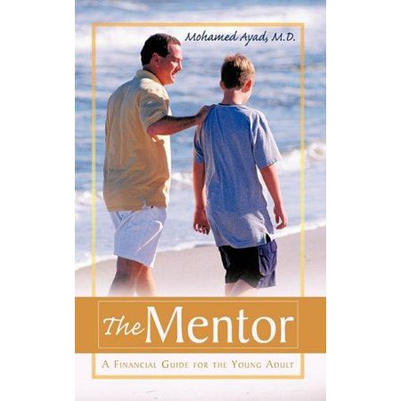 The Mentor  A Financial Guide For The Young Adult