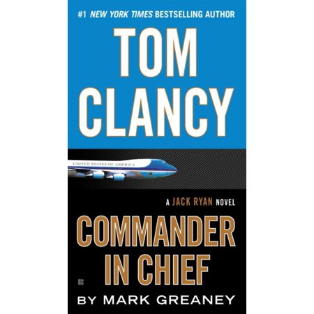 Tom Clancy Commander In Chief  A Jack Ryan Novel