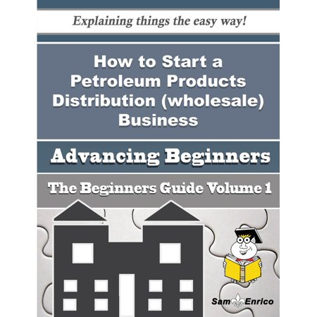 How to Start a Petroleum Products Distribution (wholesale) Business (Beginners Guide) - (Distillation Of Petroleum Products At Atmospheric Pressure)