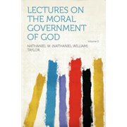 Lectures on the Moral Government of God Volume 2