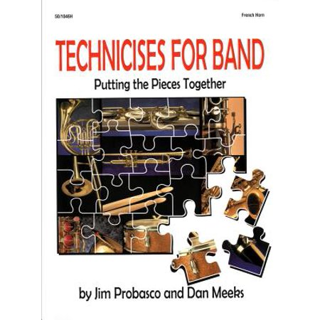 Technicises for Band French Horn : Putting the Pieces