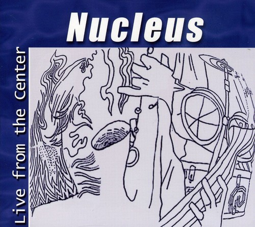 Nucleus - Live From the Center [CD]