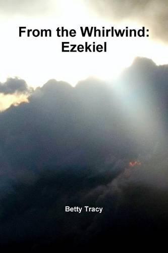 From the Whirlwind: Ezekiel by