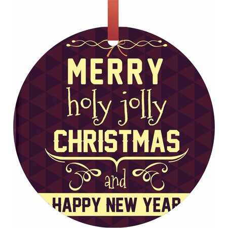 Merry Holly Jolly Christmas and Happy New Year  Flat Round - Shaped Christmas Holiday Hanging Tree Ornament Disc Made in the