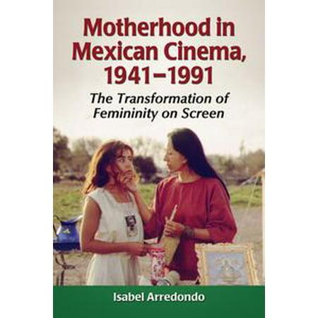 Motherhood in Mexican Cinema, 1941–1991 - eBook