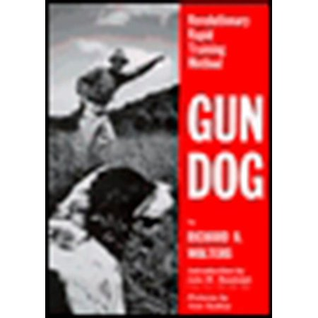 Gun Dog : Revolutionary Rapid Training Method (Best Dog Training Methods Reviews)